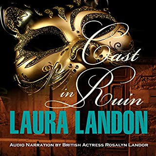Cast in Ruin     Cast in Scandal, Book 2              By:                                                                                                                                 Laura Landon                               Narrated by:                                                                                                                                 Rosalyn Landor                      Length: 8 hrs and 14 mins     8 ratings     Overall 4.5