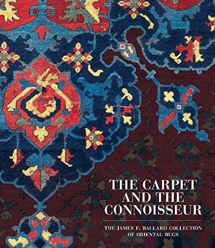 The Carpet and the Connoisseur: The James F. Ballard