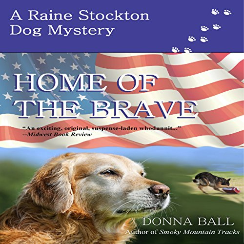 Home of the Brave     Raine Stockton Dog Mystery, Book 9              De :                                                                                                                                 Donna Ball                               Lu par :                                                                                                                                 Donna Postel                      Durée : 7 h et 8 min     Pas de notations     Global 0,0