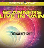 Scanners Live in Vain 1491591099 Book Cover