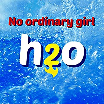 No Ordinary Girl (From Tv Series H2o (Just Add Water))