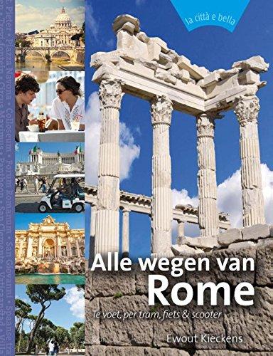 Alle wegen van Rome: te voet, per tram, fiets & scooter