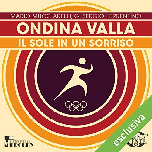 Ondina Valla: Il sole in un sorriso (Olimpicamente) | Mario Mucciarelli