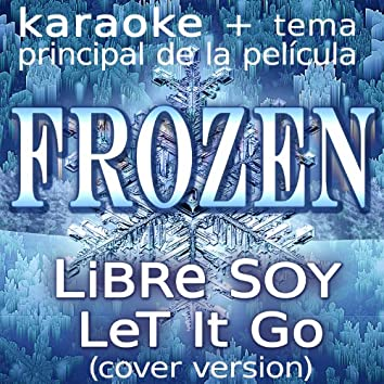 Frozen (Libre Soy, Let It Go)