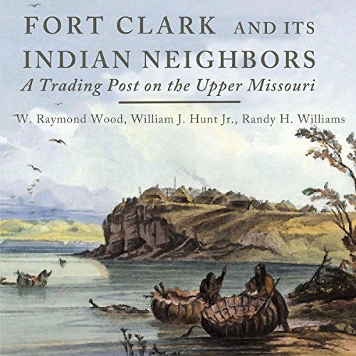 Fort Clark and Its Indian Neighbors audiobook cover art