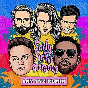 Early In The Morning (LNY TNZ Remix)