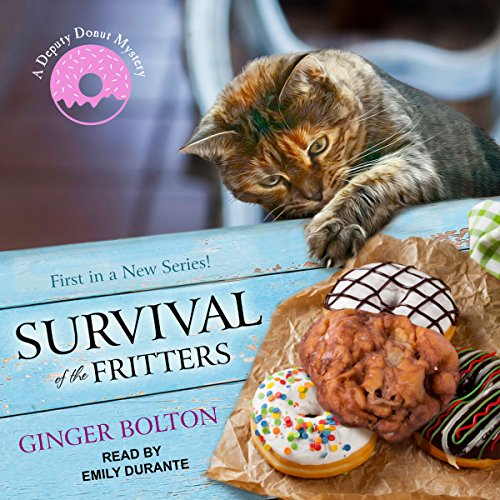 Survival of the Fritters     Deputy Donut Mystery Series, Book 1              By:                                                                                                                                 Ginger Bolton                               Narrated by:                                                                                                                                 Emily Durante                      Length: 9 hrs and 37 mins     9 ratings     Overall 3.8