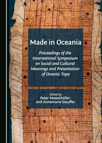Made in Oceania: Proceedings of the International Symposium on Social and Cultural Meanings and Presentation of Oceanic Tapa