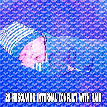 26 Resolving Internal Conflict with Rain