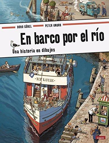 En Barco por el Río. Una Historia en Dibujos (+2 años) (Pequeñológuez)