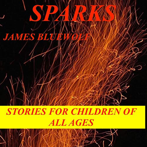 Sparks: Stories for Children of All Ages audiobook cover art