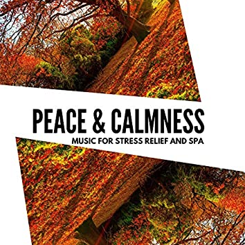Peace & Calmness - Music For Stress Relief And Spa
