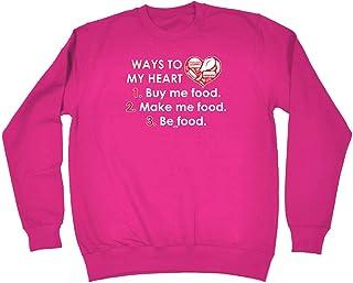 123t Funny Novelty Funny Sweatshirt - Ways to My Heart Buy Me Food Make Me Food - Sweater Jumper