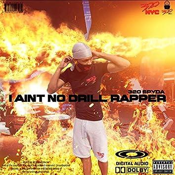I Ain't No Drill Rapper