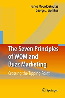 The Seven Principles of WOM and Buzz Marketing: Crossing the Tipping Point