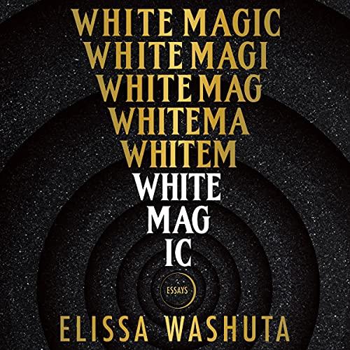 White Magic Audiobook By Elissa Washuta cover art