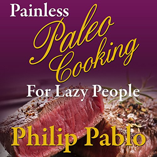 Painless Paleo Cooking for Lazy People audiobook cover art