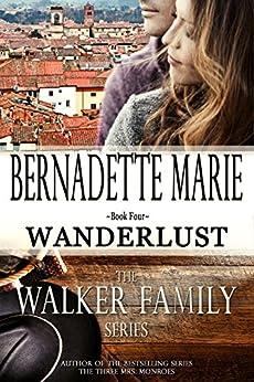 Wanderlust (The Walker Family Book 4) by [Bernadette Marie]