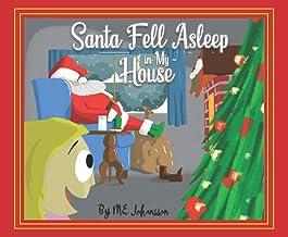 Santa Fell Asleep in My House