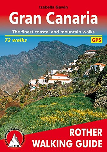 Gran Canaria (englische Ausgabe): The finest coastal and mountain walks. 72 walks. With GPS tracks