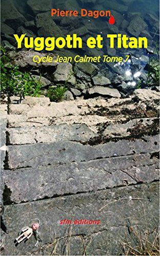 Yuggoth et Titan: Cycle Jean Calmet Tome 7 (French Edition)