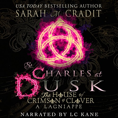 St. Charles at Dusk Audiobook By Sarah M. Cradit cover art