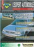 Expert Automobile N°372 Volkswagen Golf IV à partir de 1998 modèles 1.4 1.6 V5 GTI SDI TDI TDI SPORT TDI 110