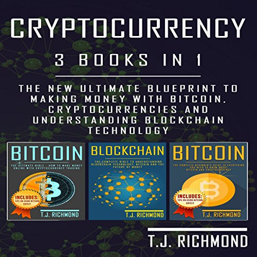 Cryptocurrency: 3 Books in 1 Audiobook By T. J. Richmond cover art