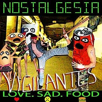 Vigilantes. Love. Sad. Food.