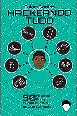 Hackeando Tudo: 90 Hábitos Para Mudar o Rumo de Uma Geração [Ebook] eBook Kindle