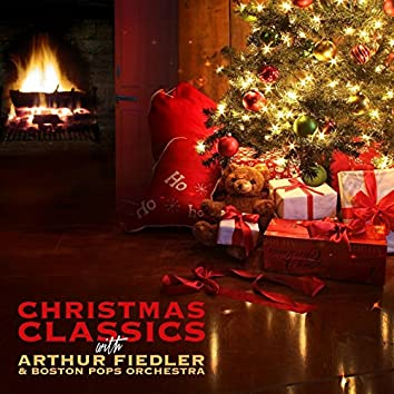Christmas Classics with Arthur Fiedler & Boston Pops Orchestra