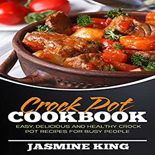 Crock Pot Cookbook     Easy, Delicious and Healthy Crock Pot Recipes for Busy People              By:                                                                                                                                 Jasmine King                               Narrated by:                                                                                                                                 Justin Roberts                      Length: 59 mins     Not rated yet     Overall 0.0