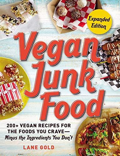 Vegan Junk Food, Expanded Editio...