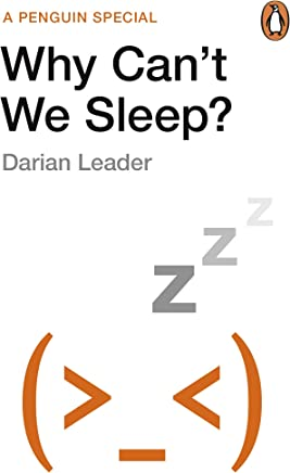 Why Can't We Sleep: Understanding our sleeping and sleepless minds