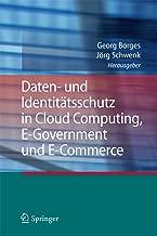 Daten- und Identitätsschutz in Cloud Computing, E-Government und E-Commerce (German Edition)