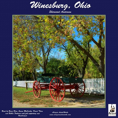 Winesburg, Ohio     A Group of Tales of Ohio Small Town Life              By:                                                                                                                                 Sherwood Andersen                               Narrated by:                                                                                                                                 Bruce Blau,                                                                                        Susan McCarthy,                                                                                        David Thorn,                   and others                 Length: 7 hrs and 46 mins     18 ratings     Overall 3.3