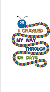 I Crawled My Way Through 100 Days: 100 Days Of School Poem Journal For Projects, Ideas, Elementary And Primary School Kids...