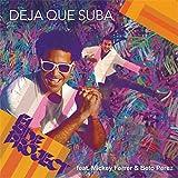 Deja Que Suba (feat. Mickey Ferrer & Beto Perez)