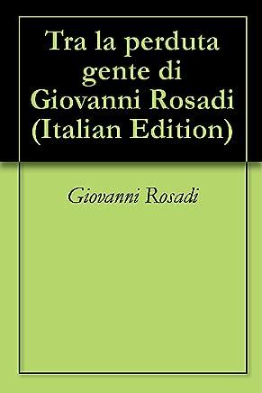 Tra la perduta gente di Giovanni Rosadi