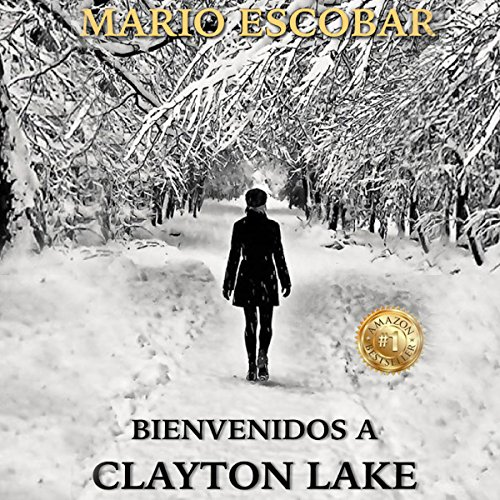 Bienvenidos a Clayton Lake [Welcome to Clayton Lake] audiobook cover art