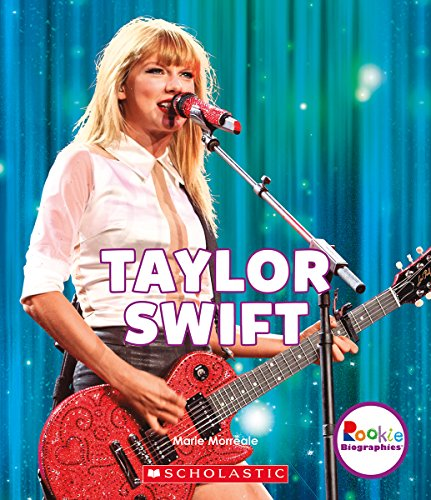 Taylor Swift: Born to Sing (Rookie Biographies)