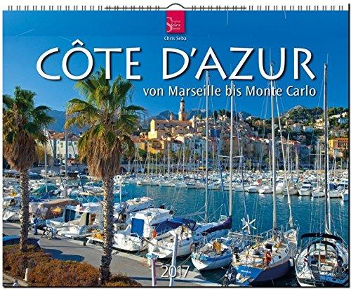 CÔTE D' AZUR - Von Marseille bis Monte Carlo - Original Stürtz-Kalender 2017 - Großformat-Kalender 60 x 48 cm