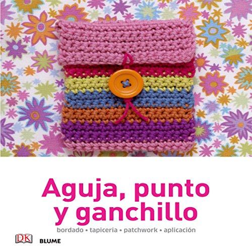 Manualidades sencillas. Aguja, punto y ganchillo: bordado, tapicería, patchwork, aplicación