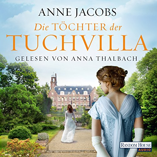 Die Töchter der Tuchvilla     Die Tuchvilla-Saga 2              By:                                                                                                                                 Anne Jacobs                               Narrated by:                                                                                                                                 Anna Thalbach                      Length: 13 hrs and 41 mins     Not rated yet     Overall 0.0