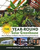 The Year-Round Solar Greenhouse: How to Design and...