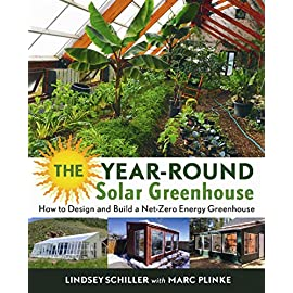 The Year-Round Solar Greenhouse: How to Design and Build a Net-Zero Energy Greenhouse 6 The Year Round Solar Greenhouse How to Design and Build a Net Zero Energy Greenhouse
