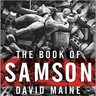 The Book of Samson                   By:                                                                                                                                 David Maine                               Narrated by:                                                                                                                                 Simon Vance                      Length: 6 hrs and 54 mins     20 ratings     Overall 4.1