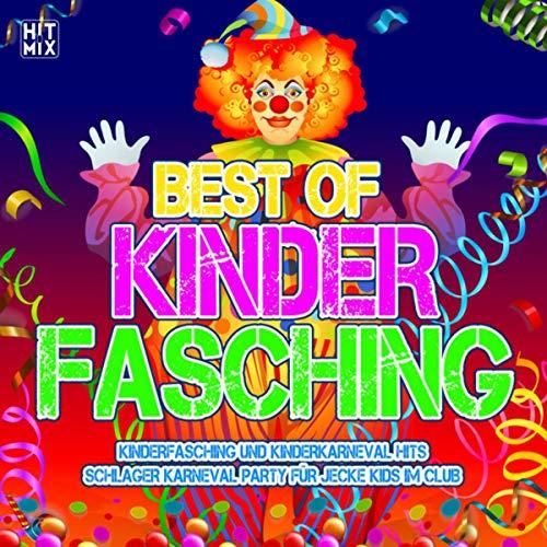 Best of Kinder Fasching (Kinderfasching und Kinderkarneval Hits - Schlager Karneval Party für jecke Kids im Club) [Explicit]