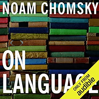 On Language     Chomsky's Classic Works 'Language and Responsibility' and 'Reflections on Language'              By:                                                                                                                                 Noam Chomsky,                                                                                        Mitsou Ronat                               Narrated by:                                                                                                                                 Fajer Al-Kaisi                      Length: 14 hrs and 58 mins     1 rating     Overall 5.0