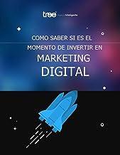 COMO SABER SI ES EL MOMENTO DE INVERTIR MARKETING DIGITAL: MARKETING DIGITAL